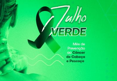 Julho Verde | Apoiamos a campanha pela prevenção do câncer de cabeça e pescoço